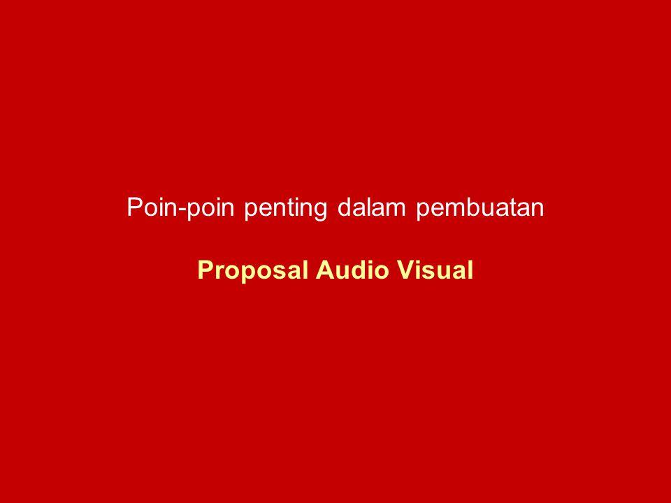 Poin-poin penting dalam pembuatan Proposal Audio Visual