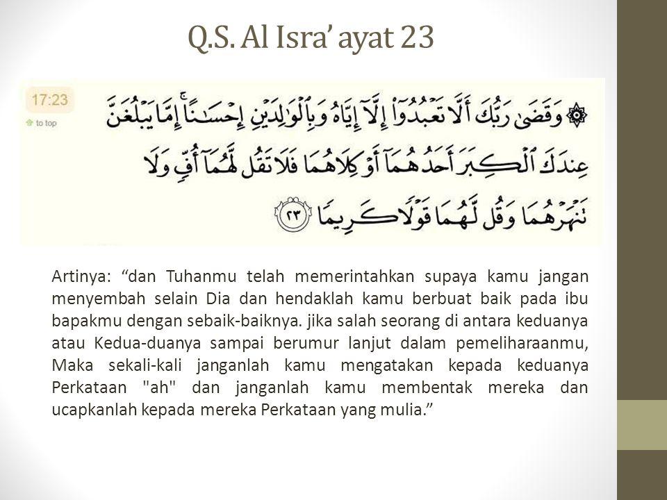 Q.S. Al Isra' ayat 23