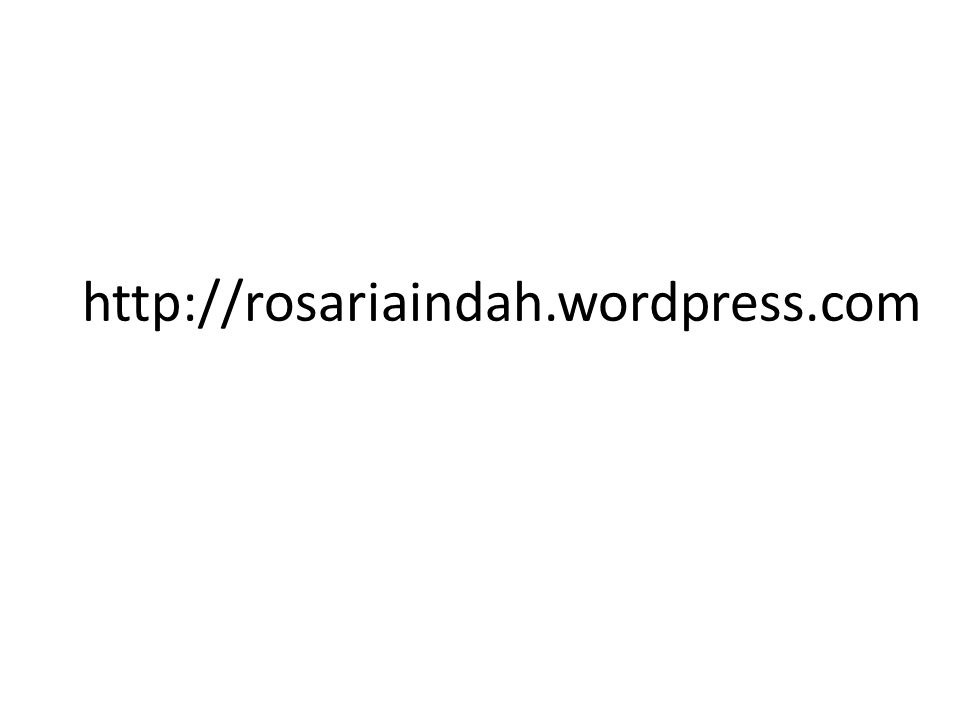 http://rosariaindah.wordpress.com
