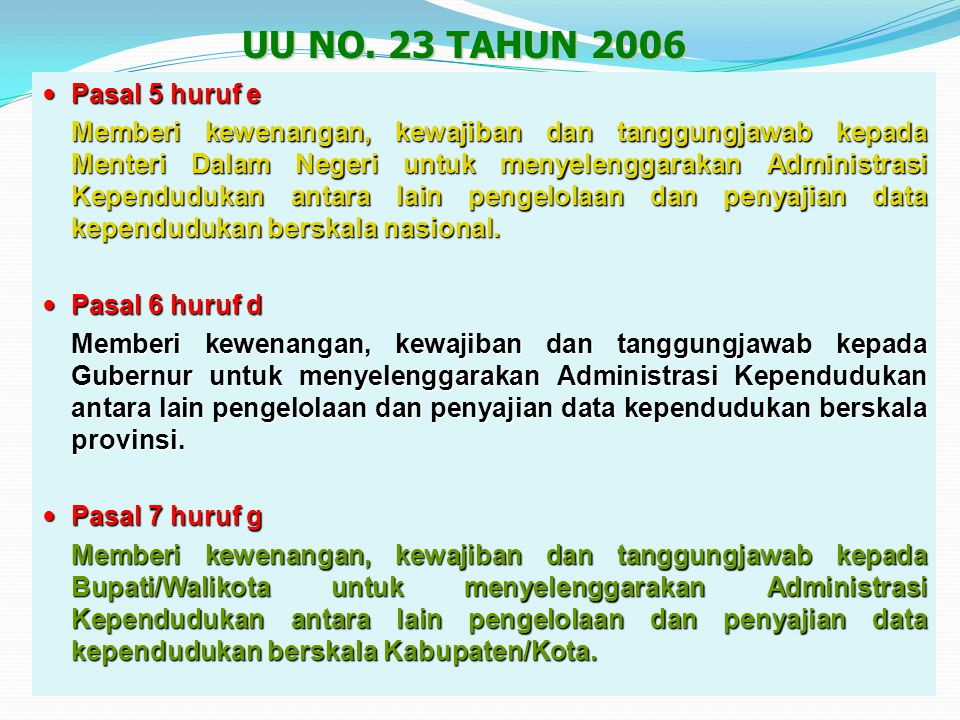 UU NO. 23 TAHUN 2006 Pasal 5 huruf e