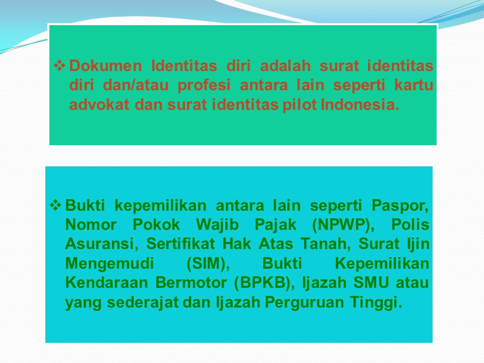 Dokumen Identitas diri adalah surat identitas diri dan/atau profesi antara lain seperti kartu advokat dan surat identitas pilot Indonesia.