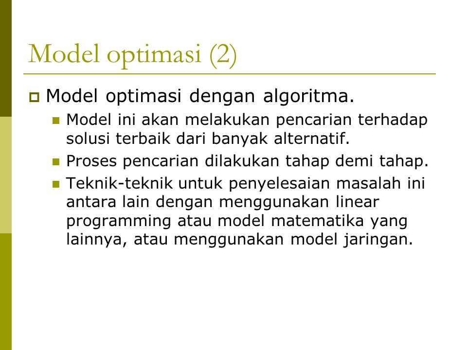 Model optimasi (2) Model optimasi dengan algoritma.