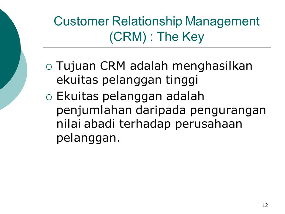 Customer Relationship Management (CRM) : The Key