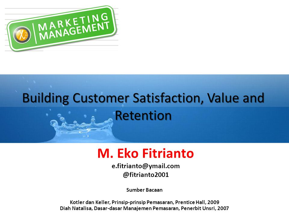 Building Customer Satisfaction, Value and Retention