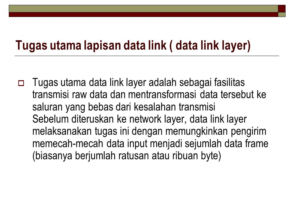 Tugas utama lapisan data link ( data link layer)