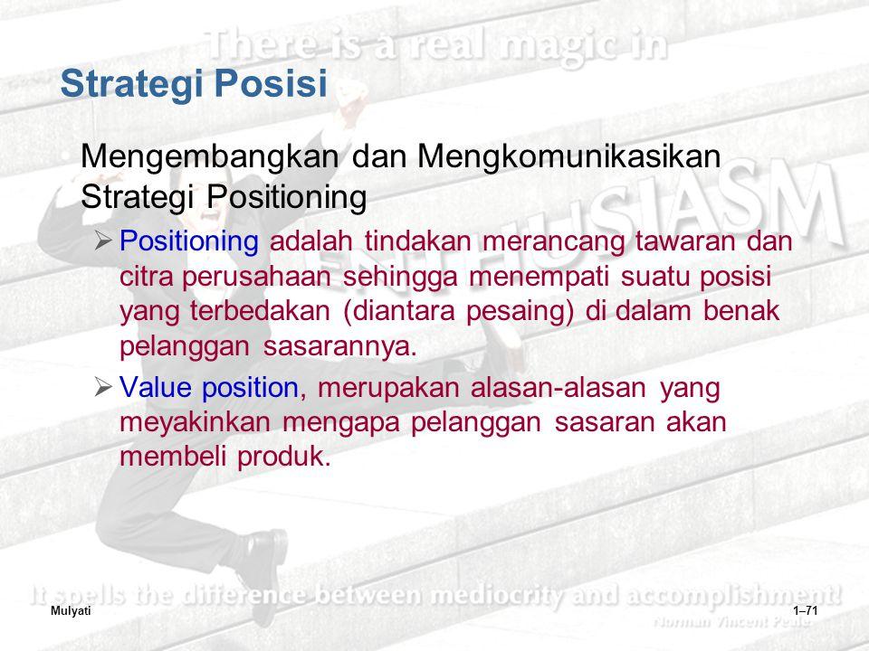 Strategi Posisi Mengembangkan dan Mengkomunikasikan Strategi Positioning.