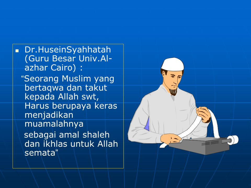 Dr.HuseinSyahhatah (Guru Besar Univ.Al-azhar Cairo) :