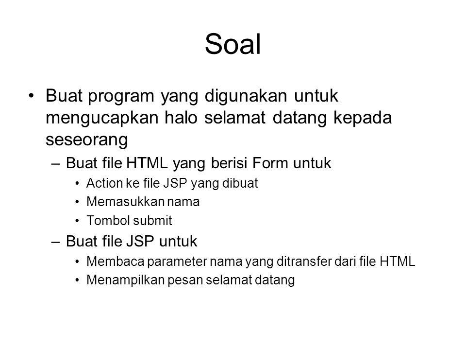 Soal Buat program yang digunakan untuk mengucapkan halo selamat datang kepada seseorang. Buat file HTML yang berisi Form untuk.