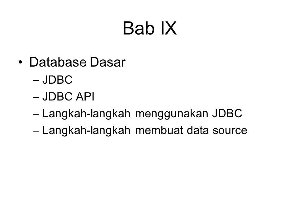 Bab IX Database Dasar JDBC JDBC API Langkah-langkah menggunakan JDBC