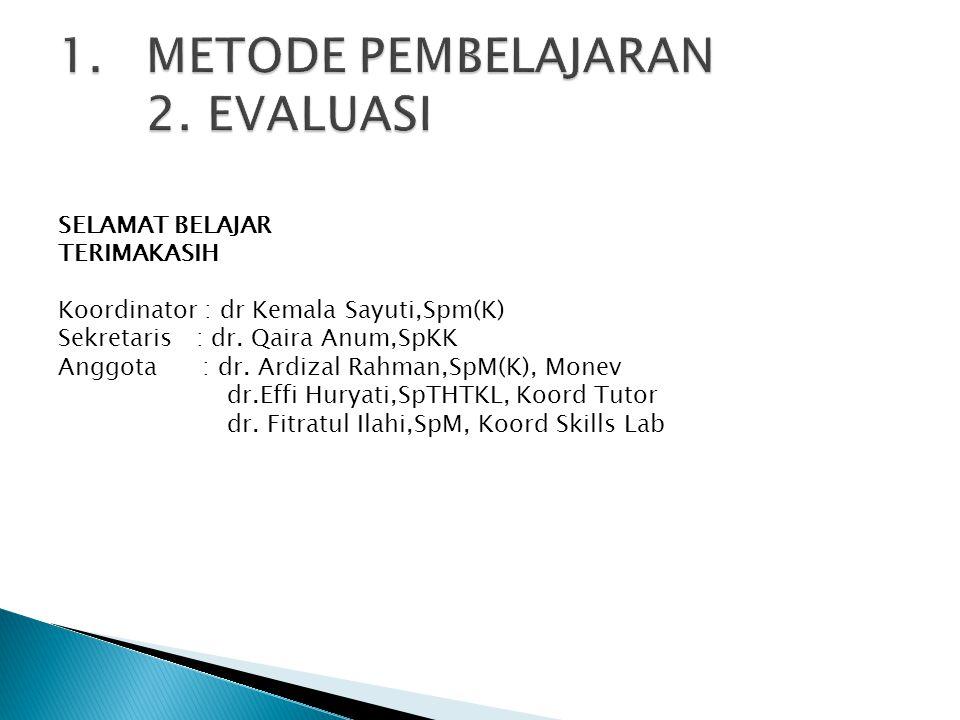 METODE PEMBELAJARAN 2. EVALUASI