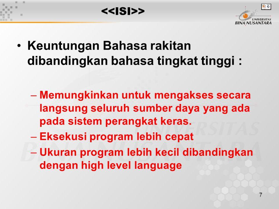 Keuntungan Bahasa rakitan dibandingkan bahasa tingkat tinggi :