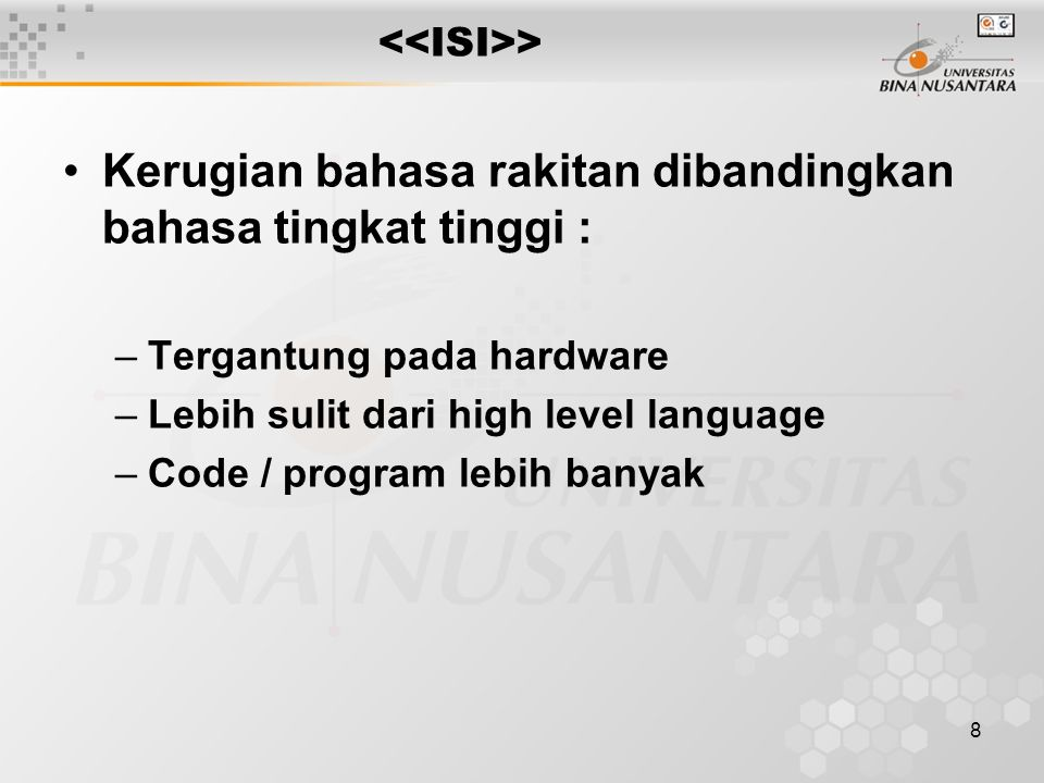 Kerugian bahasa rakitan dibandingkan bahasa tingkat tinggi :