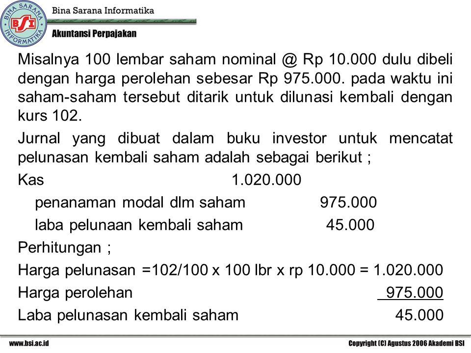 Misalnya 100 lembar saham nominal @ Rp 10