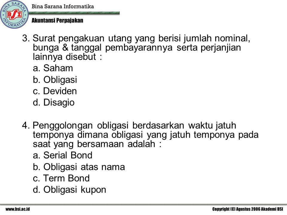 3. Surat pengakuan utang yang berisi jumlah nominal, bunga & tanggal pembayarannya serta perjanjian lainnya disebut :