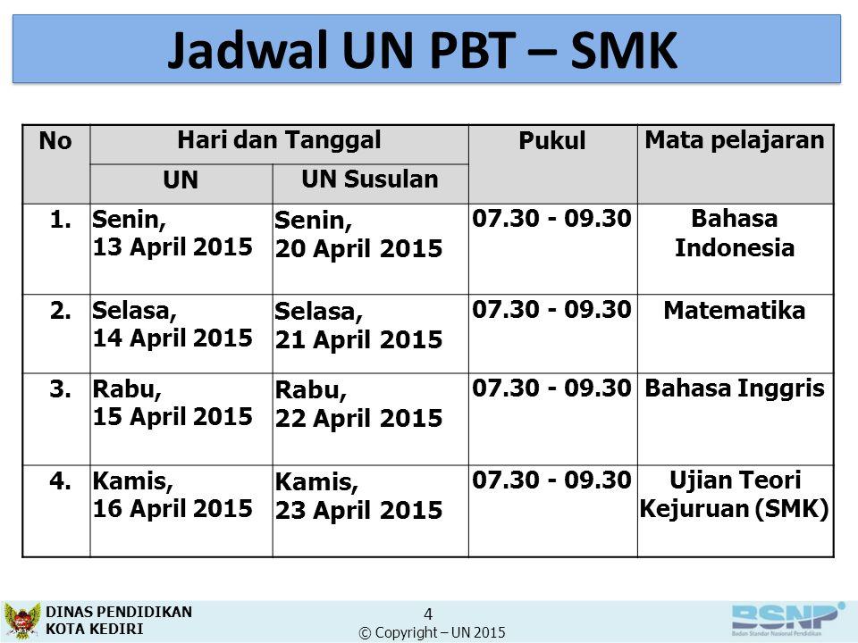 Jadwal UN PBT – SMK 20 April 2015 21 April 2015 22 April 2015