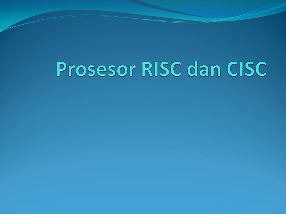 Prosesor RISC dan CISC