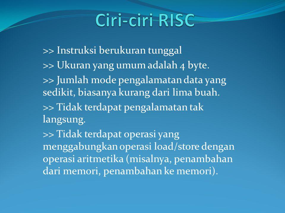 Ciri-ciri RISC >> Instruksi berukuran tunggal