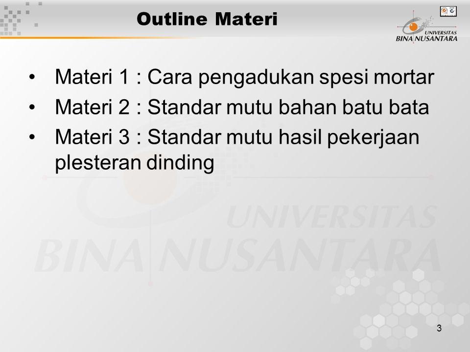 Materi 1 : Cara pengadukan spesi mortar