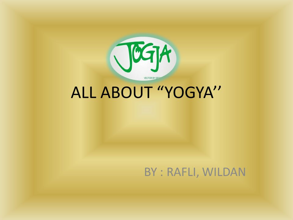 ALL ABOUT YOGYA'' BY : RAFLI, WILDAN
