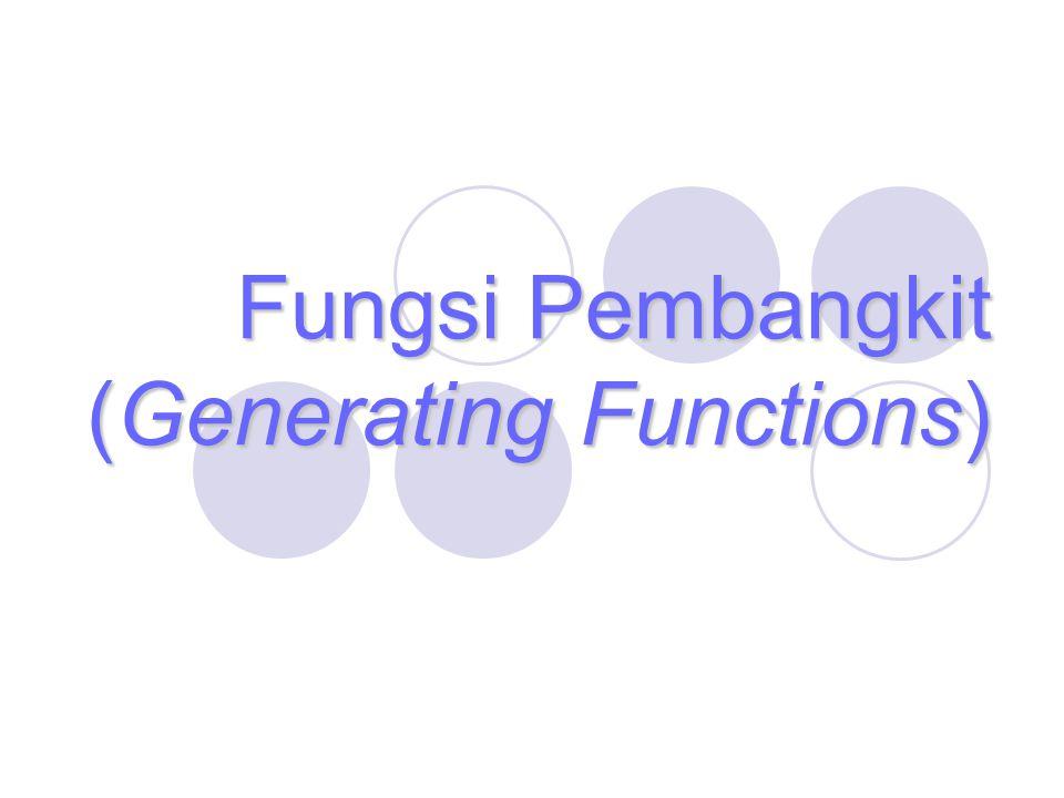 Fungsi Pembangkit (Generating Functions)
