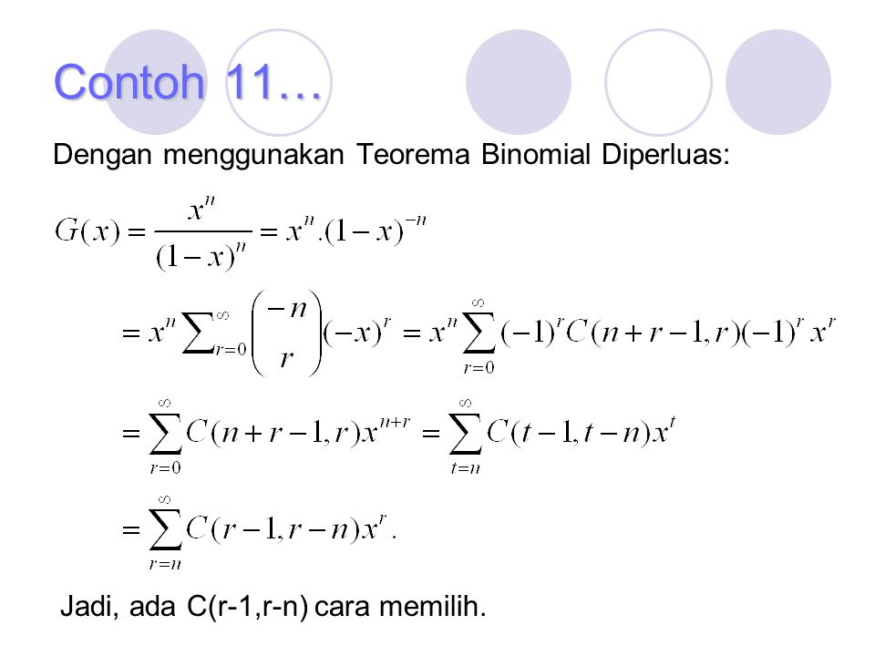 Contoh 11… Dengan menggunakan Teorema Binomial Diperluas: