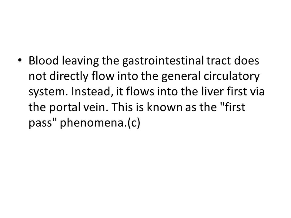 Blood leaving the gastrointestinal tract does not directly flow into the general circulatory system.