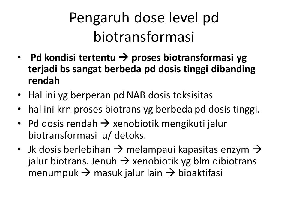 Pengaruh dose level pd biotransformasi