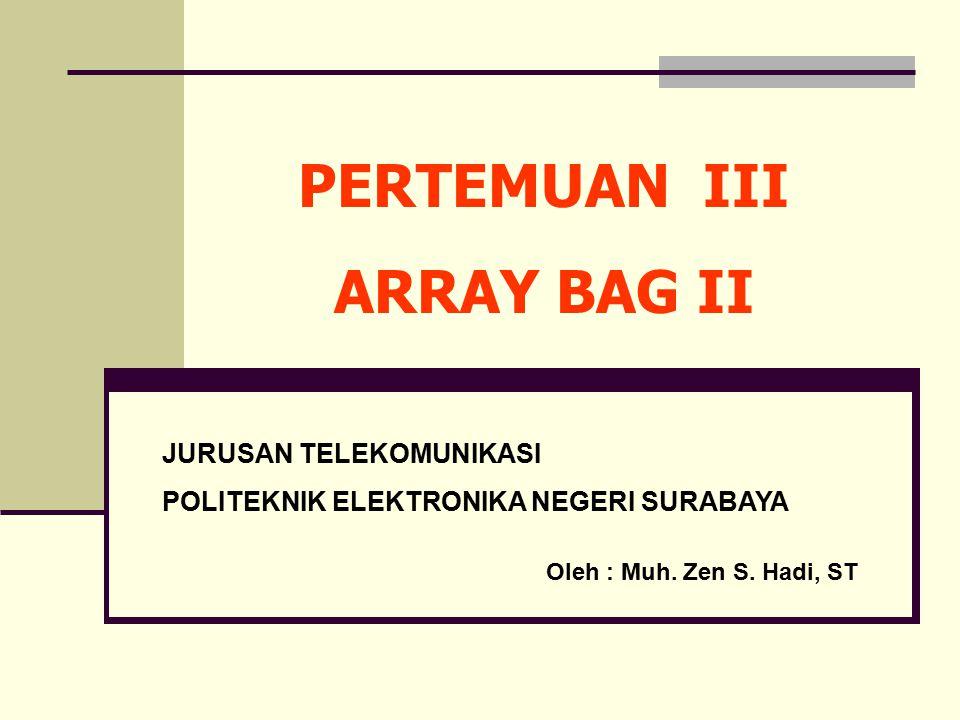 PERTEMUAN III ARRAY BAG II JURUSAN TELEKOMUNIKASI