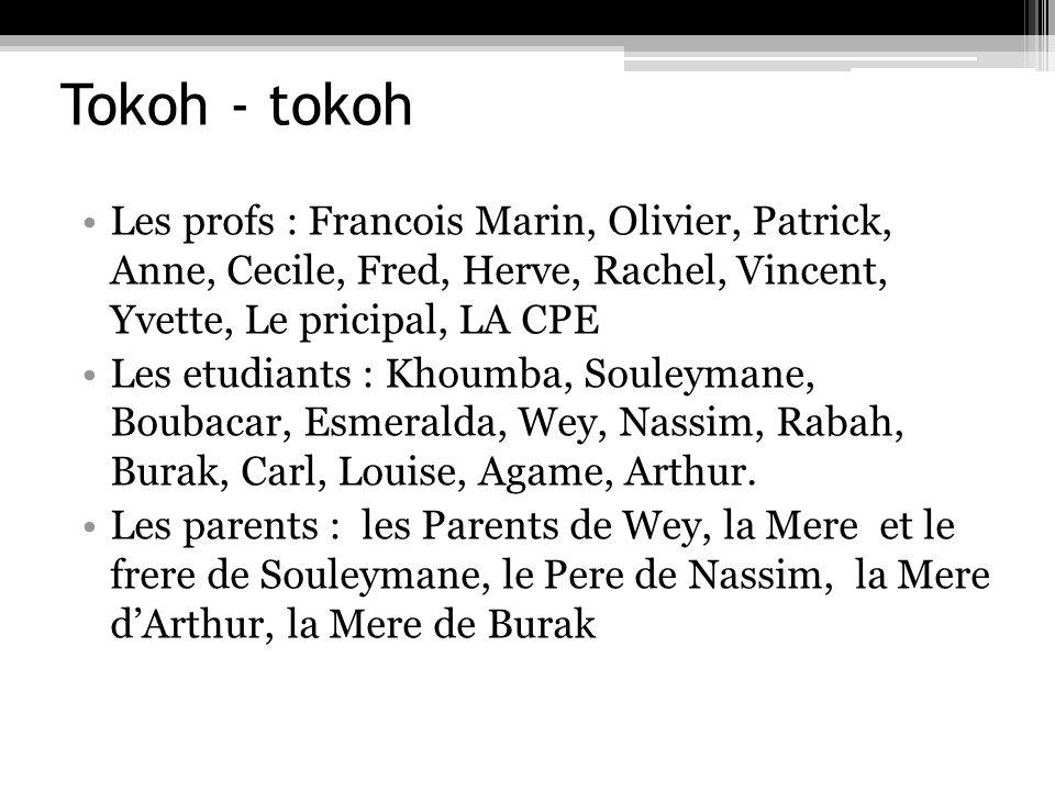 Tokoh - tokoh Les profs : Francois Marin, Olivier, Patrick, Anne, Cecile, Fred, Herve, Rachel, Vincent, Yvette, Le pricipal, LA CPE.