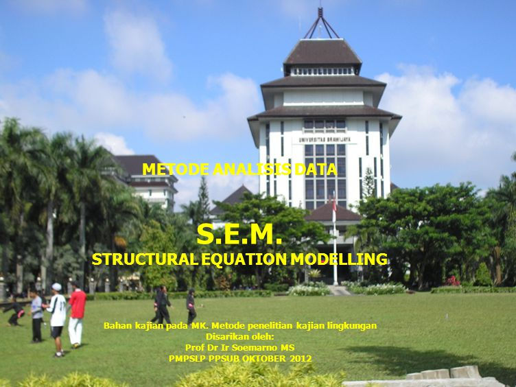 S.E.M. METODE ANALISIS DATA STRUCTURAL EQUATION MODELLING