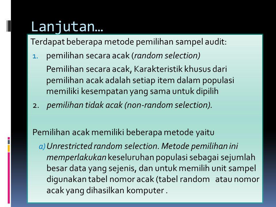 Lanjutan… Terdapat beberapa metode pemilihan sampel audit: