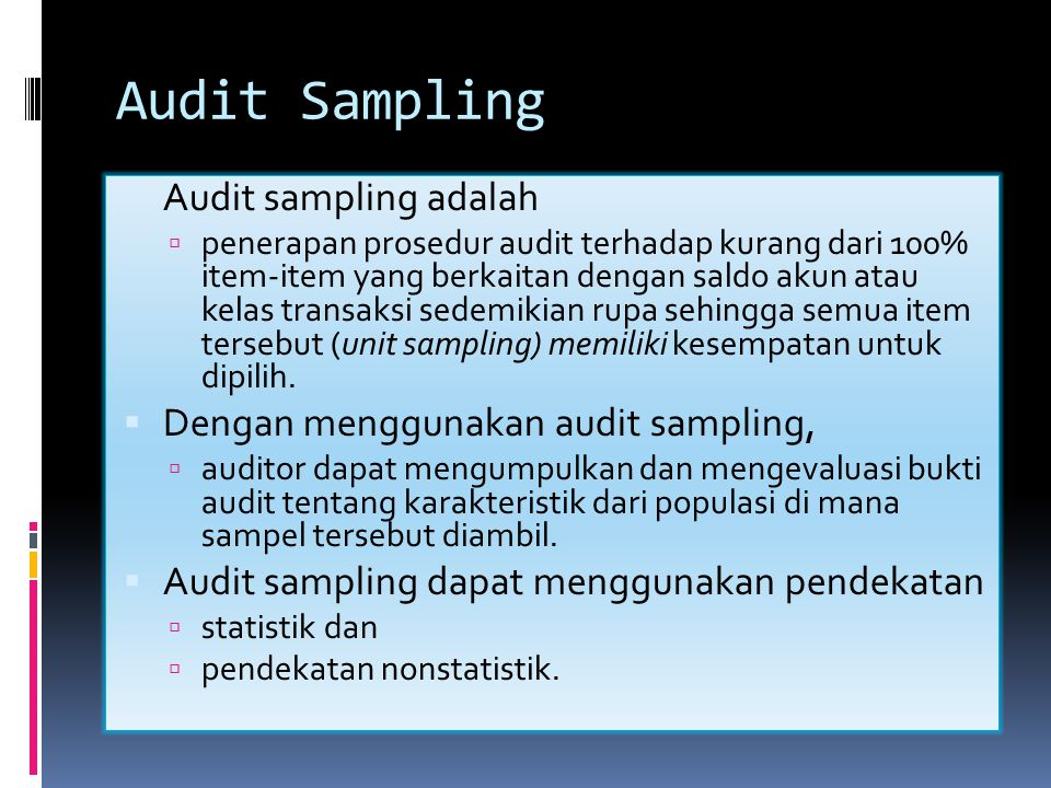 Audit Sampling Audit sampling adalah
