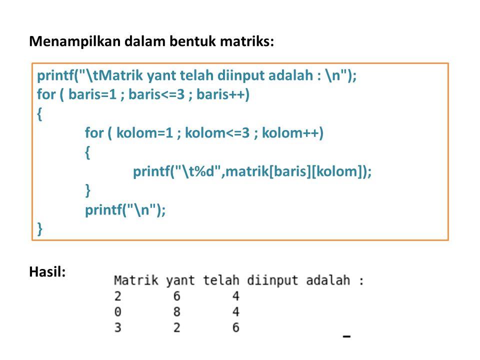 Menampilkan dalam bentuk matriks: Hasil: