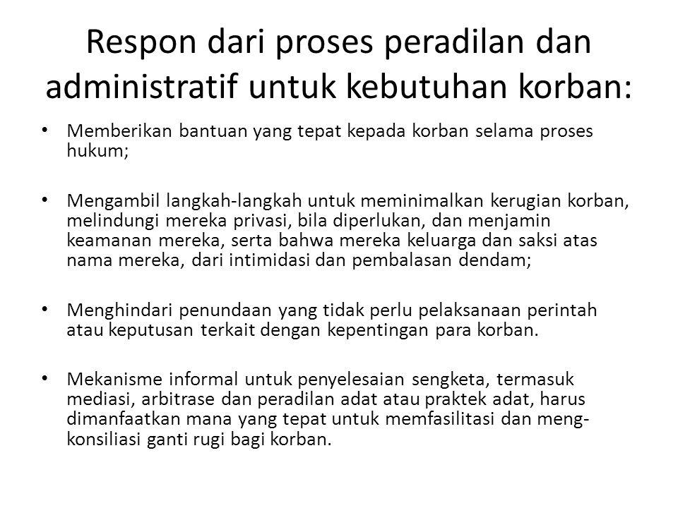 Respon dari proses peradilan dan administratif untuk kebutuhan korban: