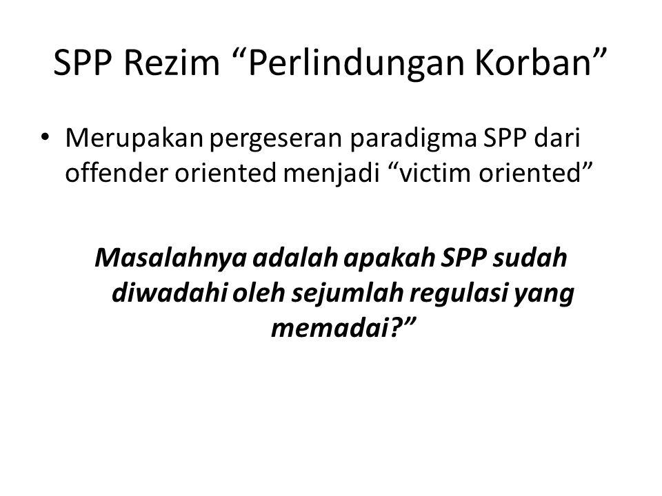 SPP Rezim Perlindungan Korban