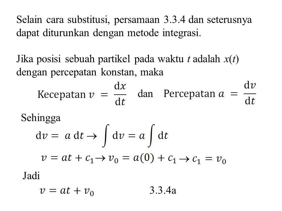 Selain cara substitusi, persamaan 3.3.4 dan seterusnya