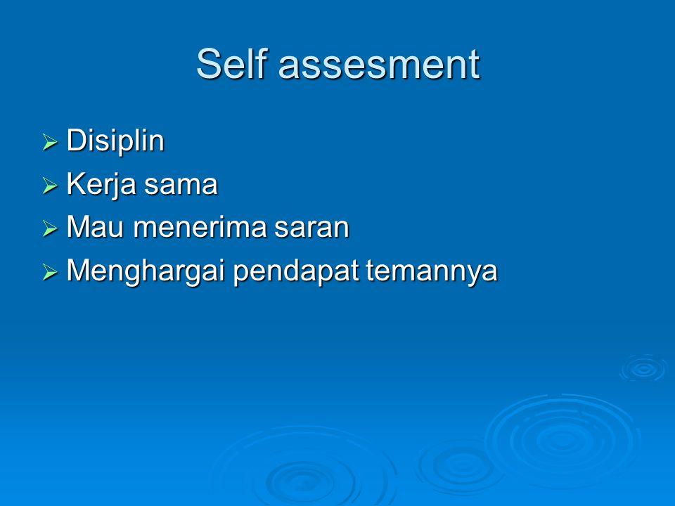 Self assesment Disiplin Kerja sama Mau menerima saran