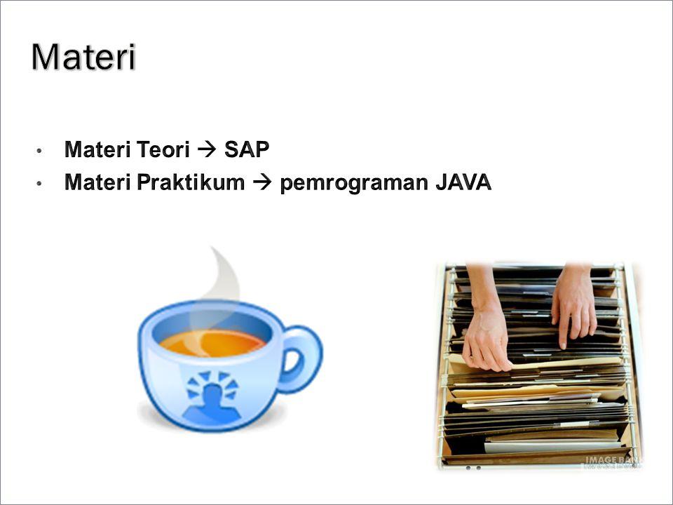 Materi Materi Teori  SAP Materi Praktikum  pemrograman JAVA