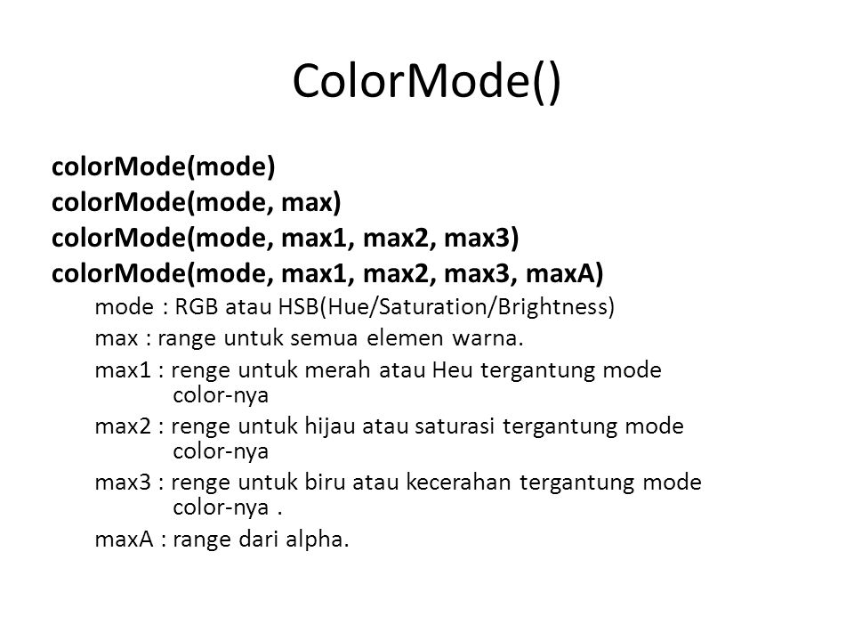 ColorMode() colorMode(mode) colorMode(mode, max)