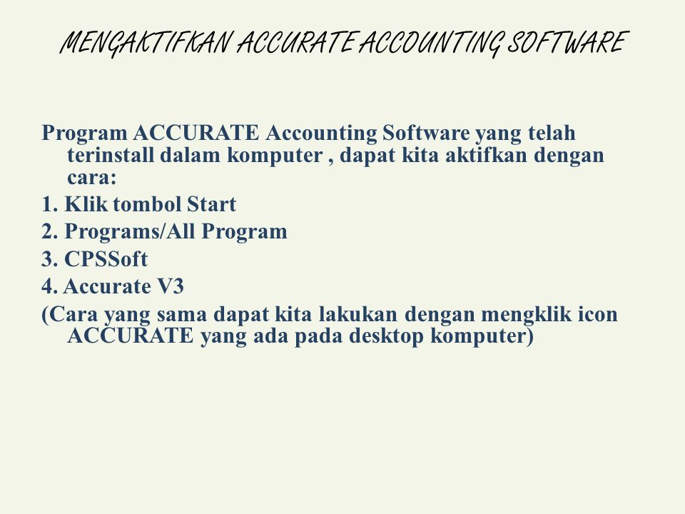 MENGAKTIFKAN ACCURATE ACCOUNTING SOFTWARE