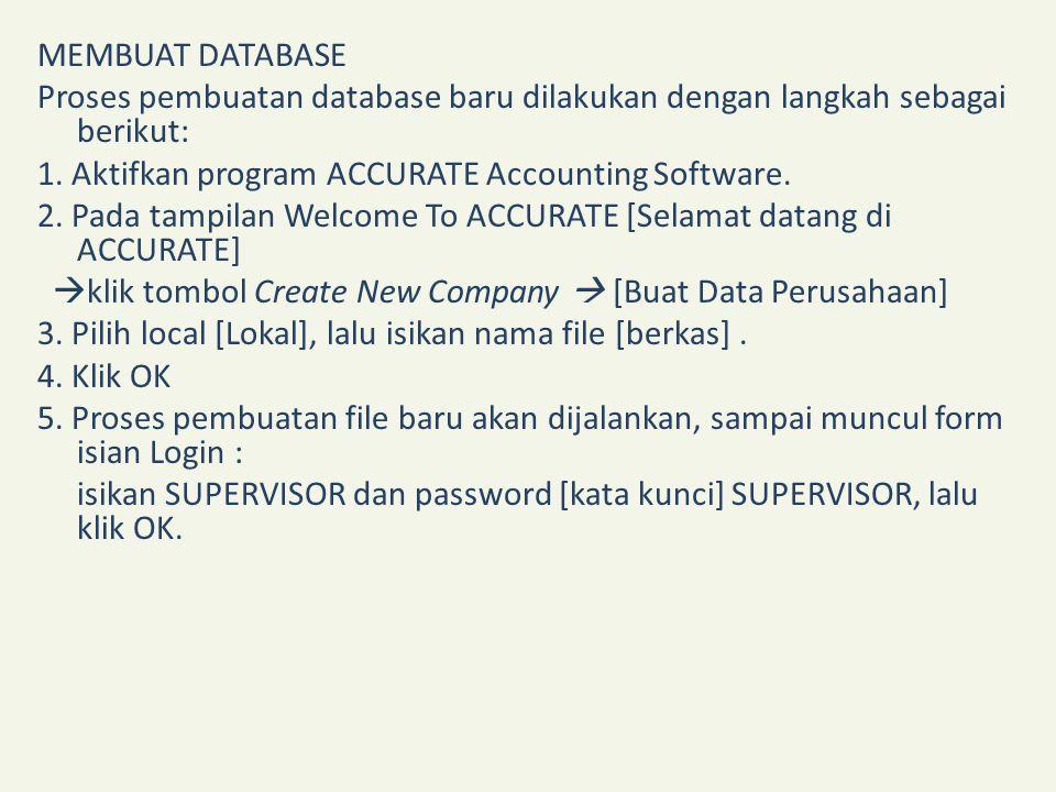 MEMBUAT DATABASE Proses pembuatan database baru dilakukan dengan langkah sebagai berikut: 1.