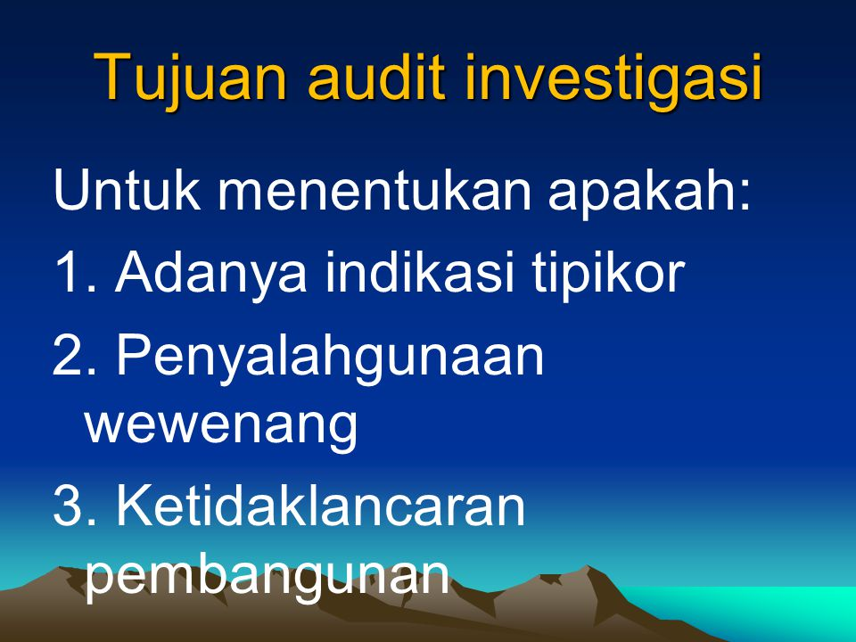 Tujuan audit investigasi