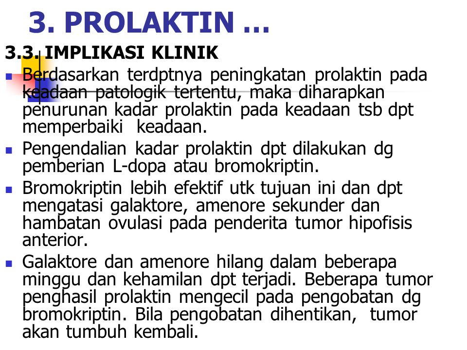 3. PROLAKTIN … 3.3. IMPLIKASI KLINIK