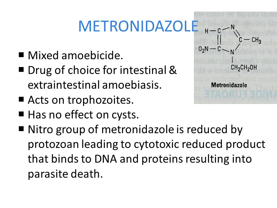 METRONIDAZOLE Mixed amoebicide. Drug of choice for intestinal &