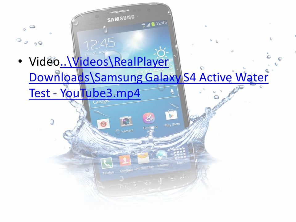 Video..\Videos\RealPlayer Downloads\Samsung Galaxy S4 Active Water Test - YouTube3.mp4
