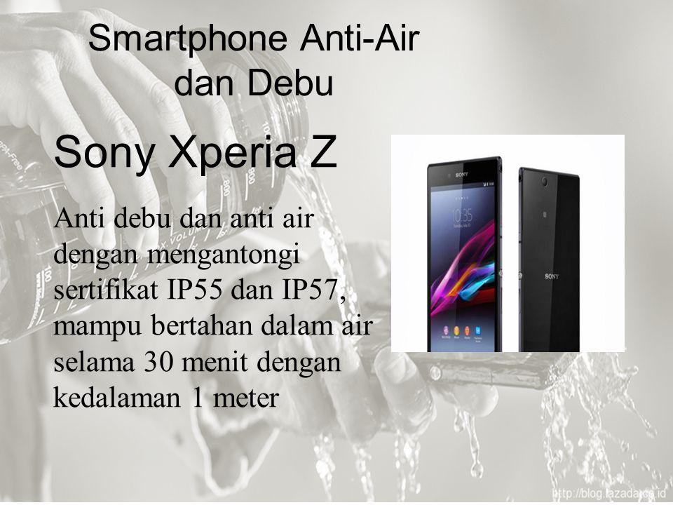 Smartphone Anti-Air dan Debu