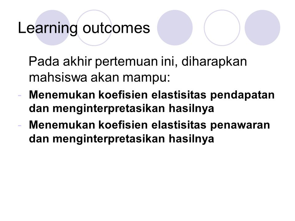 Learning outcomes Pada akhir pertemuan ini, diharapkan mahsiswa akan mampu:
