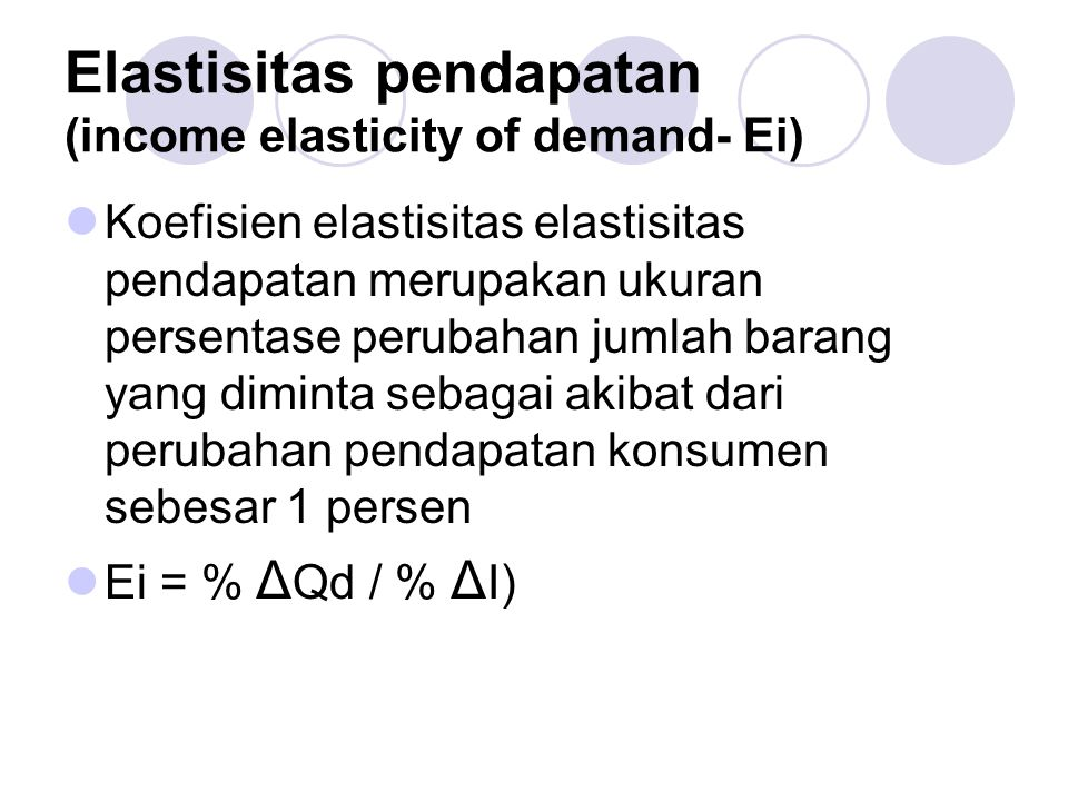 Elastisitas pendapatan (income elasticity of demand- Ei)