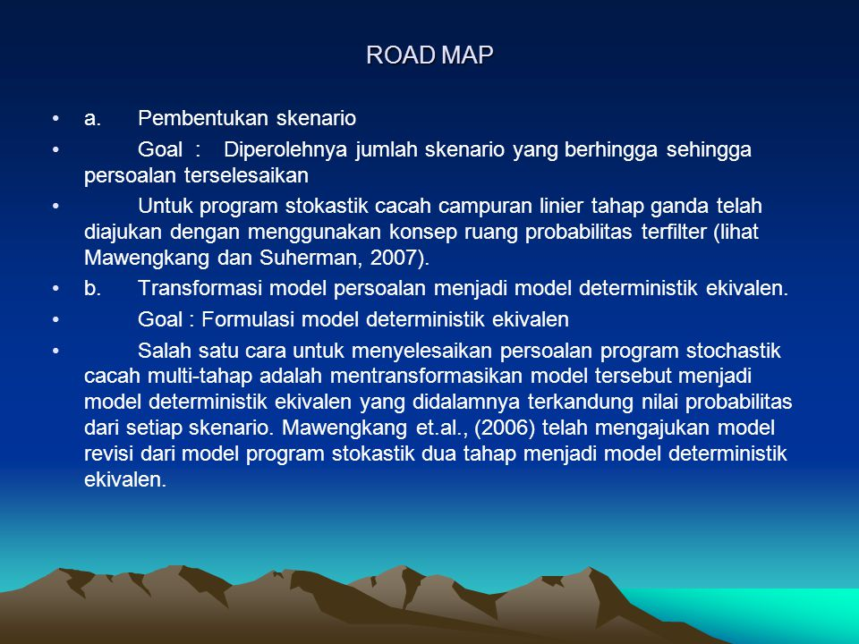 ROAD MAP a. Pembentukan skenario