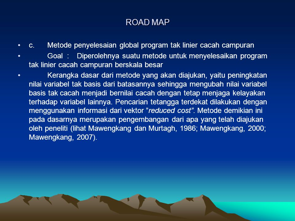 ROAD MAP c. Metode penyelesaian global program tak linier cacah campuran.